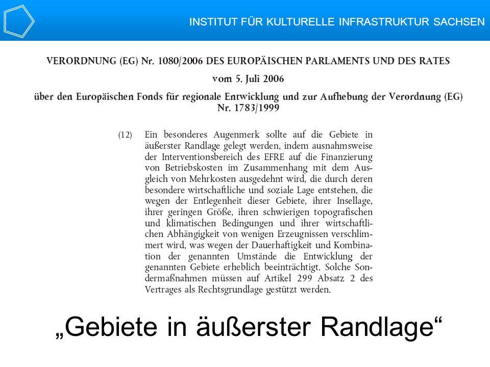 >> Gebiete in äußerster Randlage INSTITUT FÜR KULTURELLE INFRASTRUKTUR SACHSEN