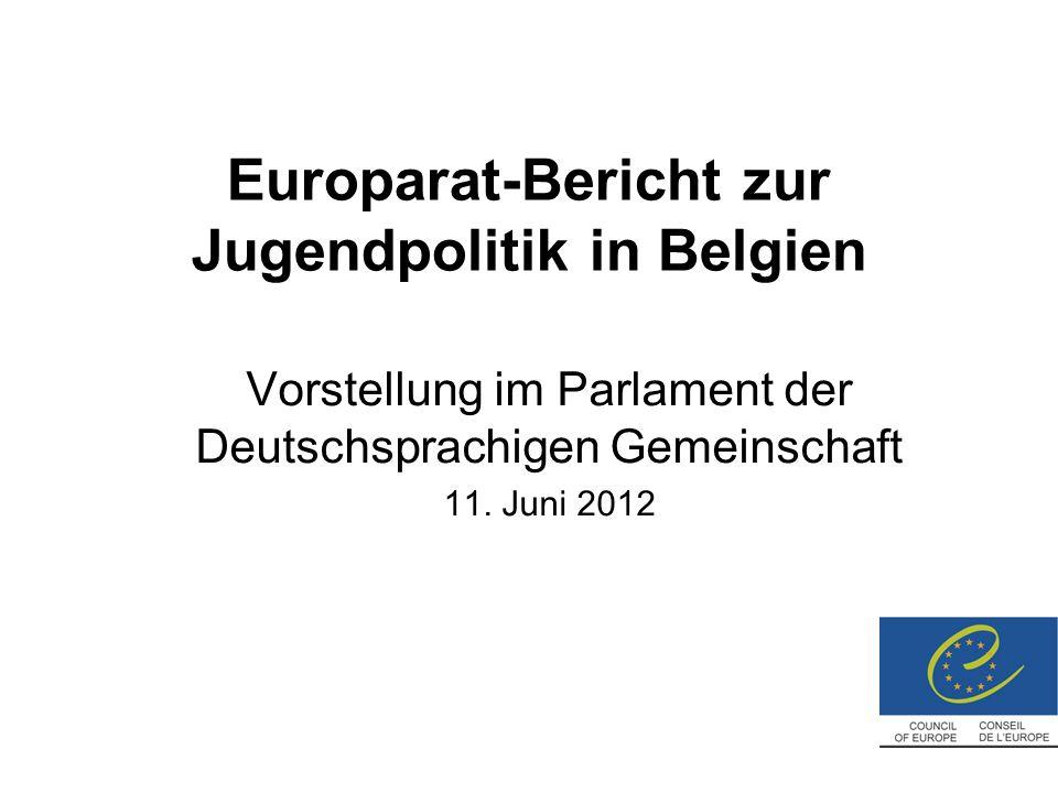 Europarat-Bericht zur Jugendpolitik in Belgien Vorstellung im Parlament der Deutschsprachigen Gemeinschaft 11.