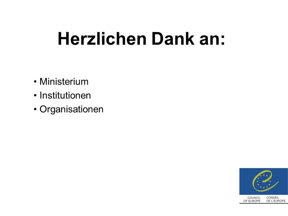 Herzlichen Dank an: Ministerium Institutionen Organisationen