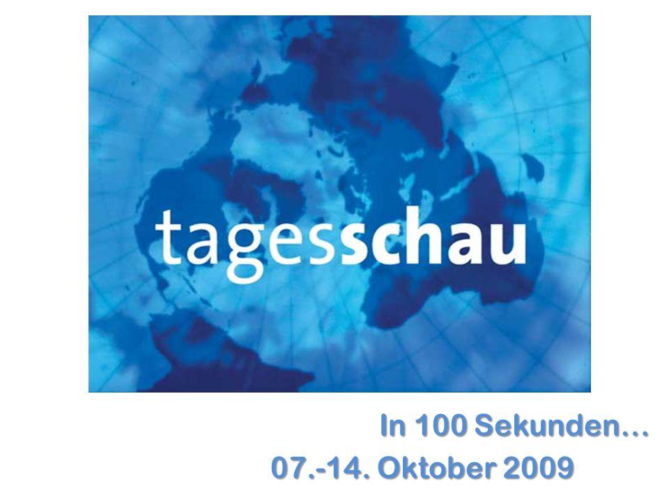 In 100 Sekunden… 07.-14. Oktober 2009