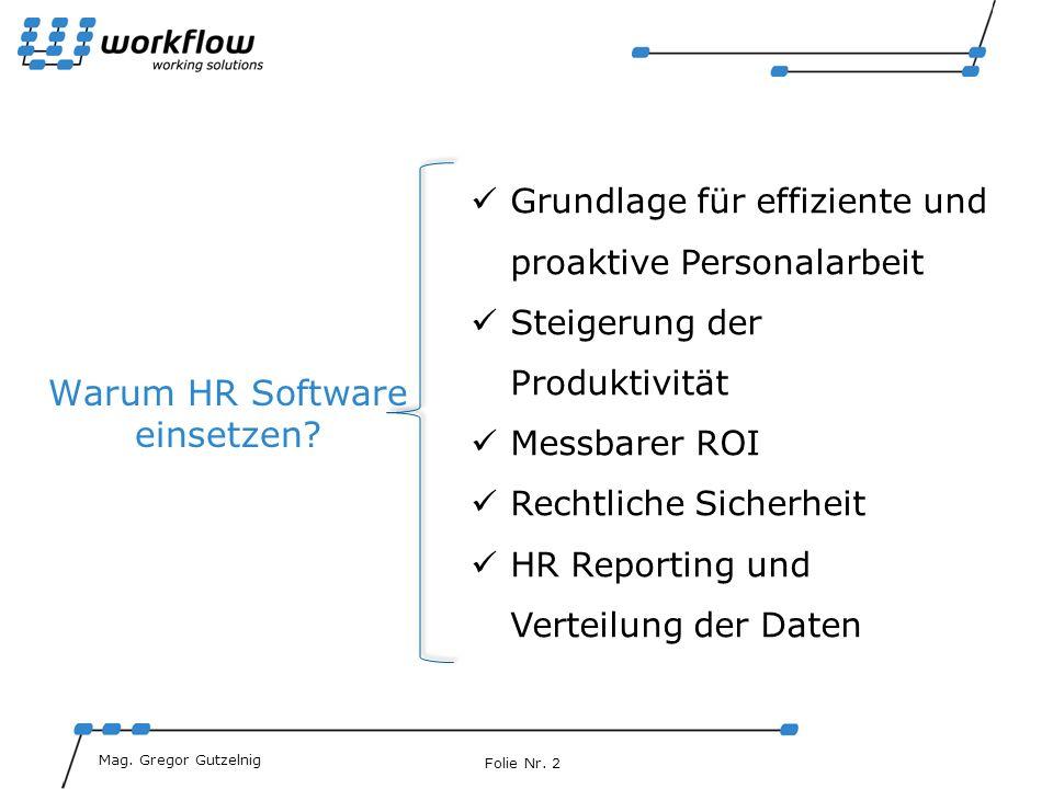Folie Nr.2 MiMag. Gabriel Gruber Mag. Gregor Gutzelnig Warum HR Software einsetzen.