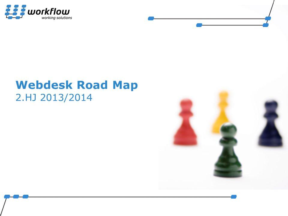 Webdesk Road Map 2.HJ 2013/2014