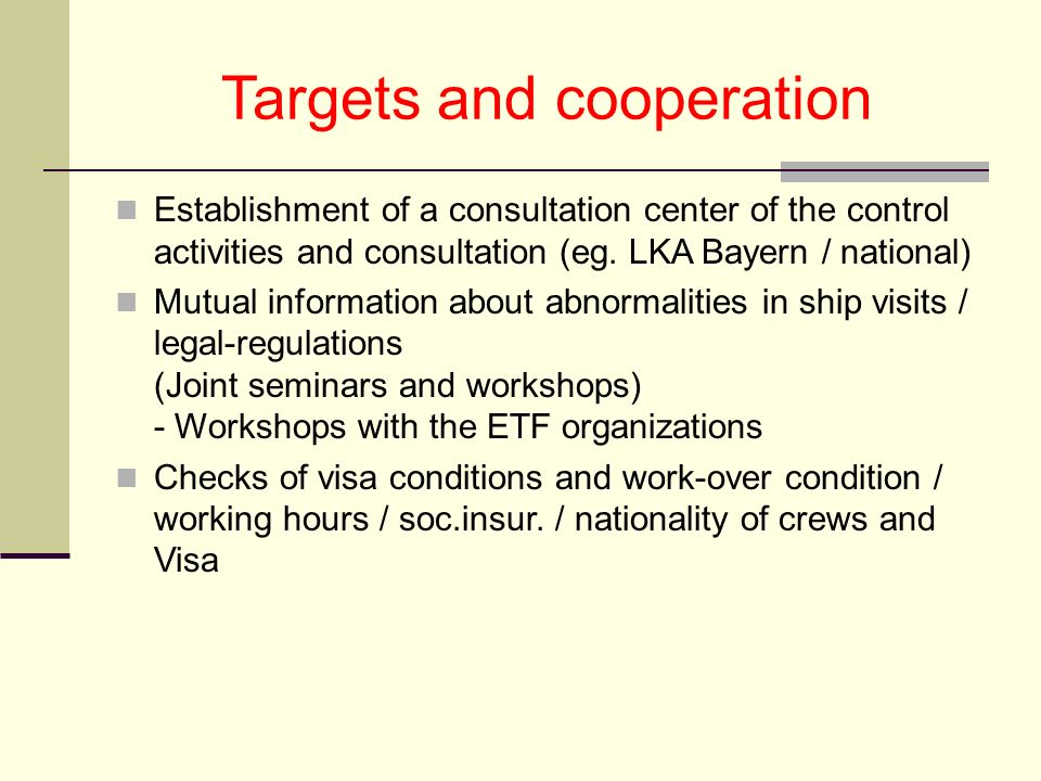 Targets and cooperation Establishment of a consultation center of the control activities and consultation (eg.