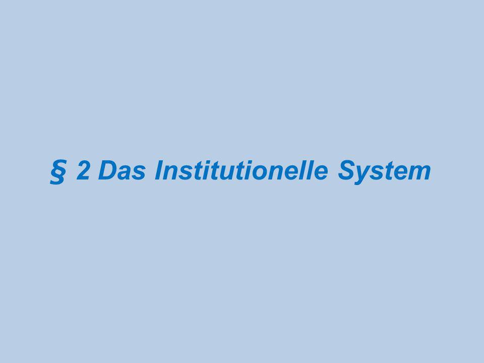 § 2 Das Institutionelle System