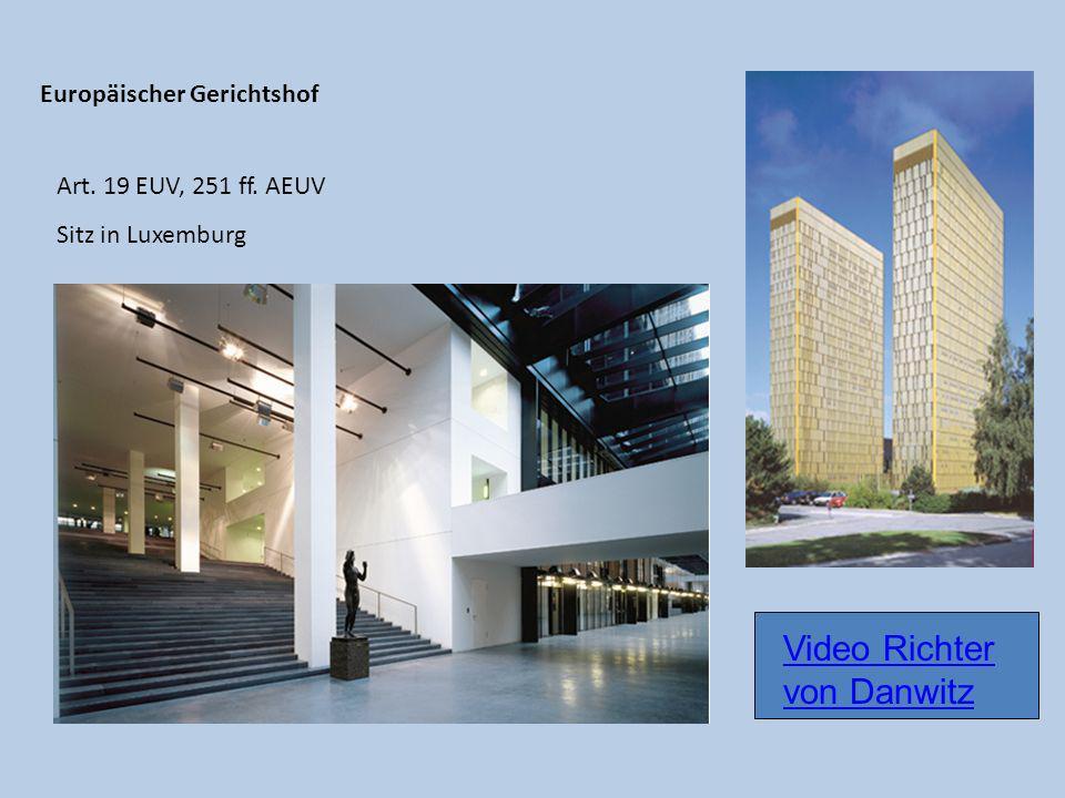Europäischer Gerichtshof Art. 19 EUV, 251 ff. AEUV Sitz in Luxemburg Video Richter von Danwitz
