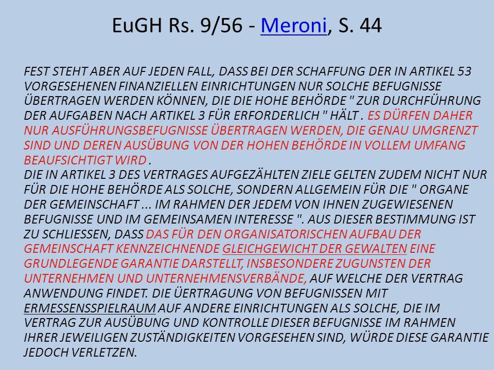 EuGH Rs. 9/56 - Meroni, S. 44Meroni FEST STEHT ABER AUF JEDEN FALL, DASS BEI DER SCHAFFUNG DER IN ARTIKEL 53 VORGESEHENEN FINANZIELLEN EINRICHTUNGEN N