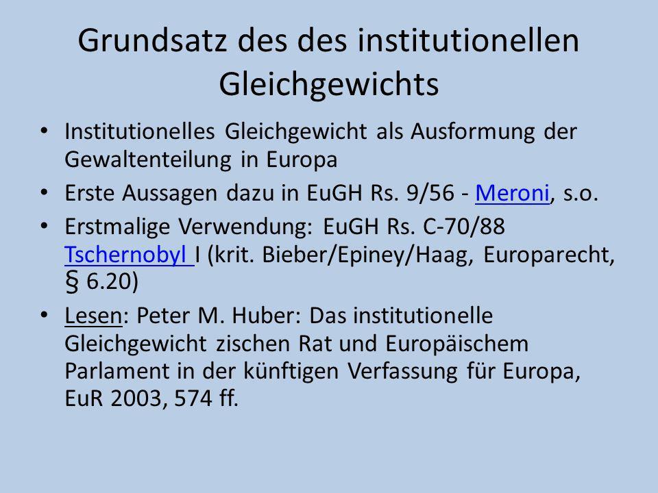 Grundsatz des des institutionellen Gleichgewichts Institutionelles Gleichgewicht als Ausformung der Gewaltenteilung in Europa Erste Aussagen dazu in E