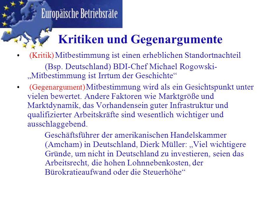 (Kritik) Mitbestimmung ist einen erheblichen Standortnachteil (Bsp. Deutschland) BDI-Chef Michael Rogowski- Mitbestimmung ist Irrtum der Geschichte (G