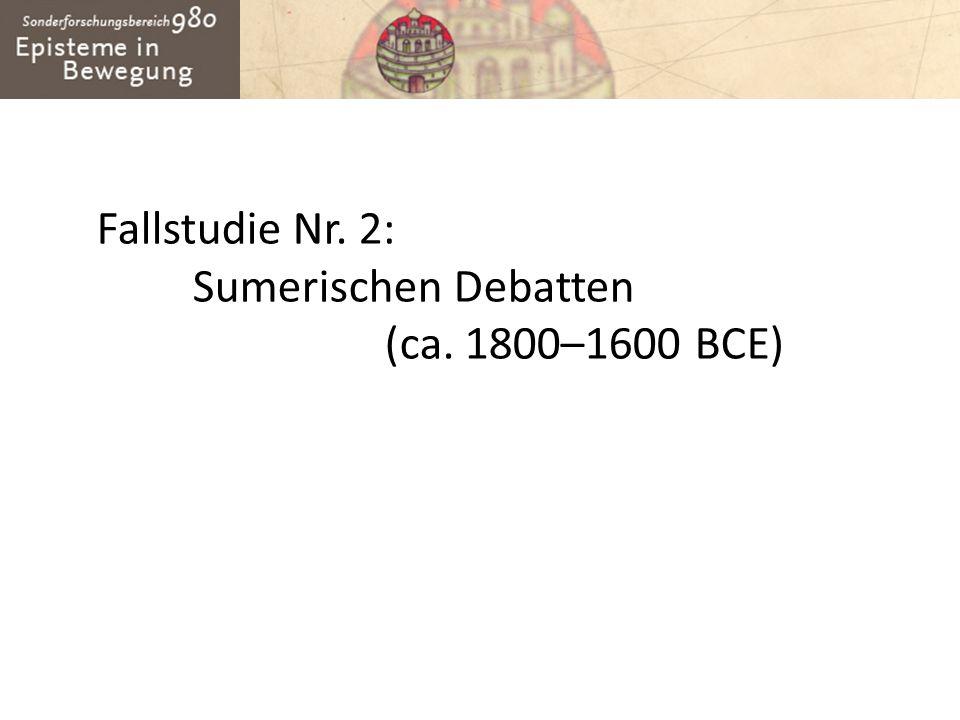 Fallstudie Nr. 2: Sumerischen Debatten (ca. 1800–1600 BCE)