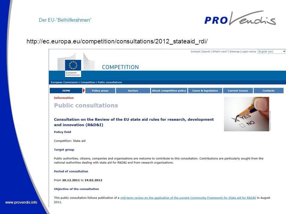 www.provendis.info http://ec.europa.eu/competition/consultations/2012_stateaid_rdi/ Der EU-Beihilferahmen