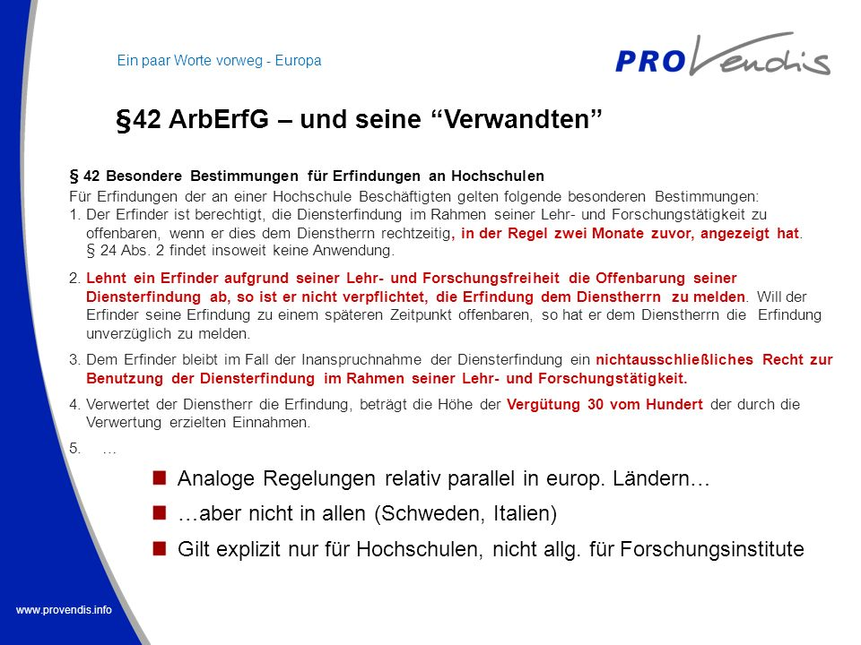 www.provendis.info Lambert-Contracts der HM Treasury (www.auril.org.uk)www.auril.org.uk Berliner Verträge(www.ipal.de)www.ipal.de Düsseldorfer Verträge (www.gewrs.de)www.gewrs.de Mustervereinbarungen für Forschungs- und Entwicklungskooperationen des BMWi (www.bmwi.de)www.bmwi.de IPAG (http://ipag-info2.haude.at/home)http://ipag-info2.haude.at/home … Übersicht in: Bereuter, T.