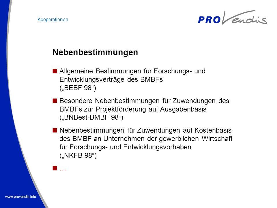 www.provendis.info Allgemeine Bestimmungen für Forschungs- und Entwicklungsverträge des BMBFs (BEBF 98) Besondere Nebenbestimmungen für Zuwendungen de