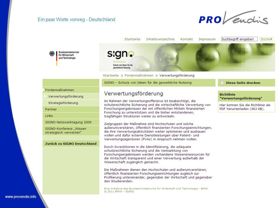 www.provendis.info Vertragskonstruktion Zugang zu Rechten Beachte: Gemeinschafts-IP kann von jedem lizensiert werden (wenn nicht anders geregelt) Weiter modifizierte Regelungen in Horizon 2020 EU-Konsortialverträge Kooperationen