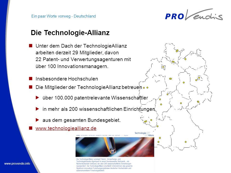 www.provendis.info jklhkjhjhkjh Die Technologie-Allianz Ein paar Worte vorweg - Deutschland Unter dem Dach der TechnologieAllianz arbeiten derzeit 29