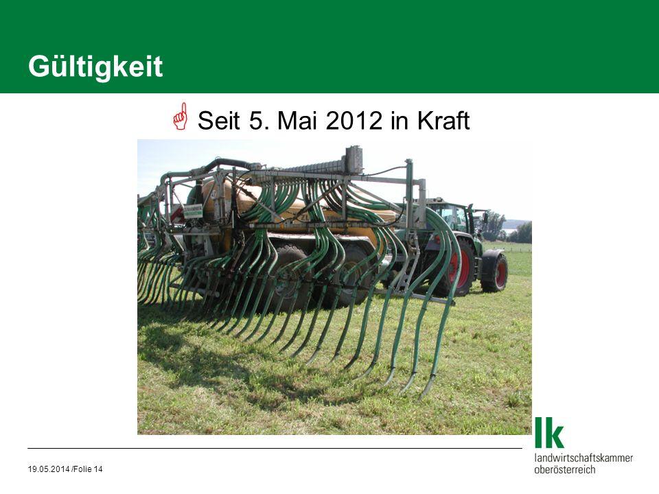 19.05.2014 /Folie 14 Gültigkeit Seit 5. Mai 2012 in Kraft