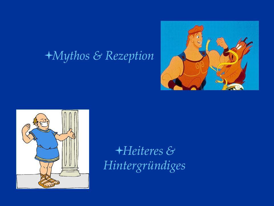 Mythos & Rezeption Heiteres & Hintergründiges