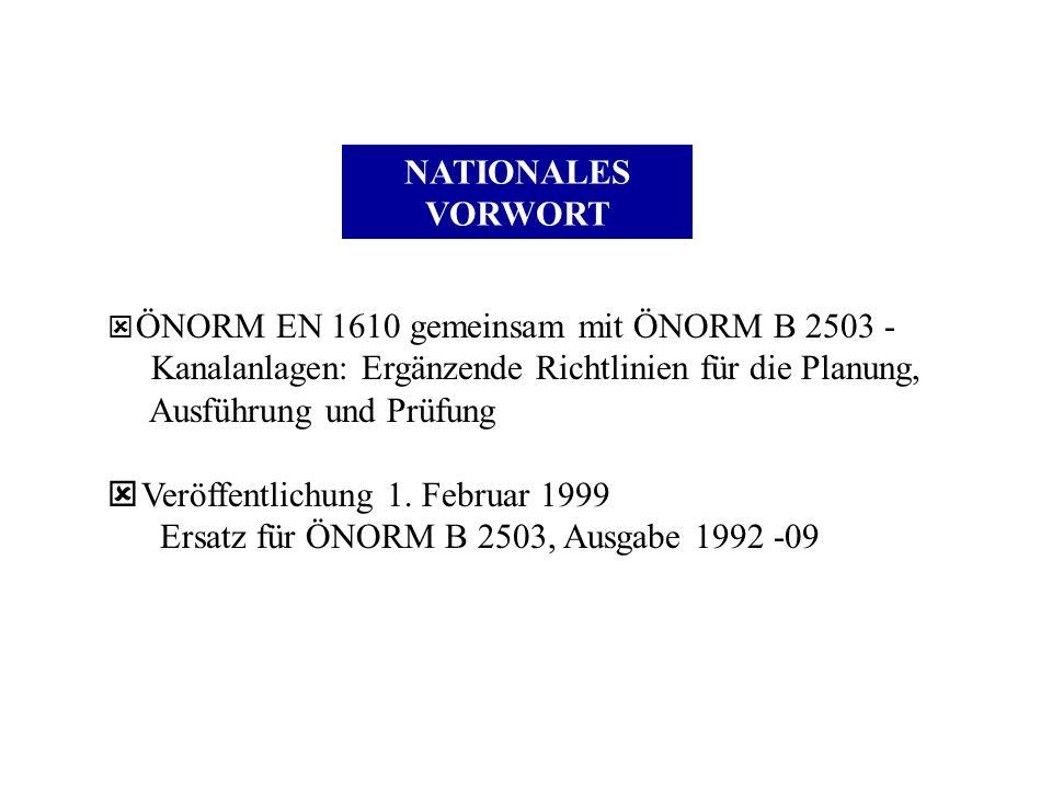 NATIONALES VORWORT ý ÖNORM EN 1610 gemeinsam mit ÖNORM B 2503 - Kanalanlagen: Ergänzende Richtlinien für die Planung, Ausführung und Prüfung ý Veröffe