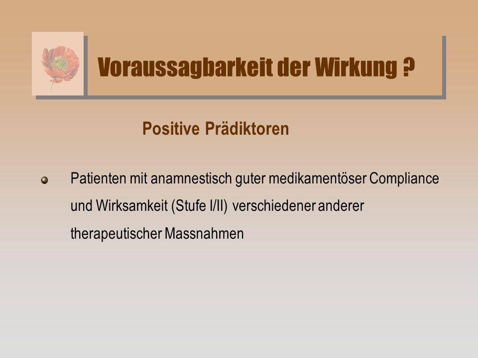 Patienten mit anamnestisch guter medikamentöser Compliance und Wirksamkeit (Stufe I/II) verschiedener anderer therapeutischer Massnahmen Positive Präd