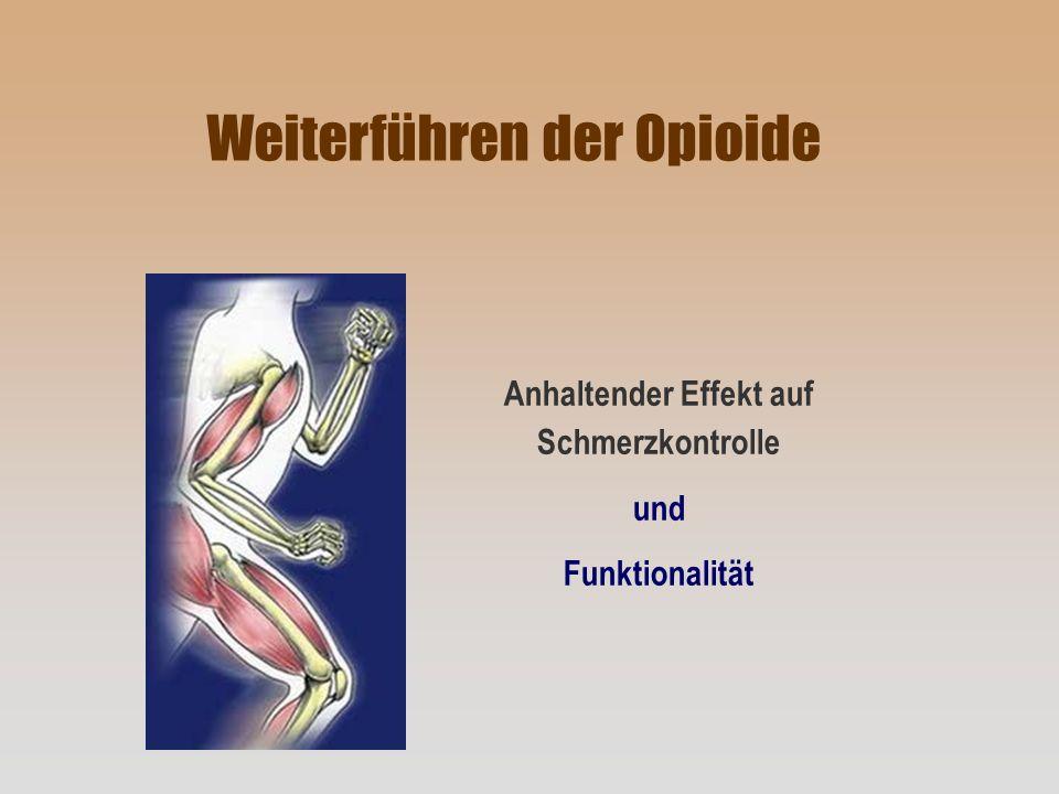 Anhaltender Effekt auf Schmerzkontrolle und Funktionalität Weiterführen der Opioide
