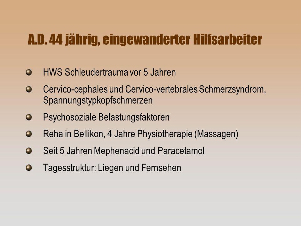 A.D. 44 jährig, eingewanderter Hilfsarbeiter HWS Schleudertrauma vor 5 Jahren Cervico-cephales und Cervico-vertebrales Schmerzsyndrom, Spannungstypkop