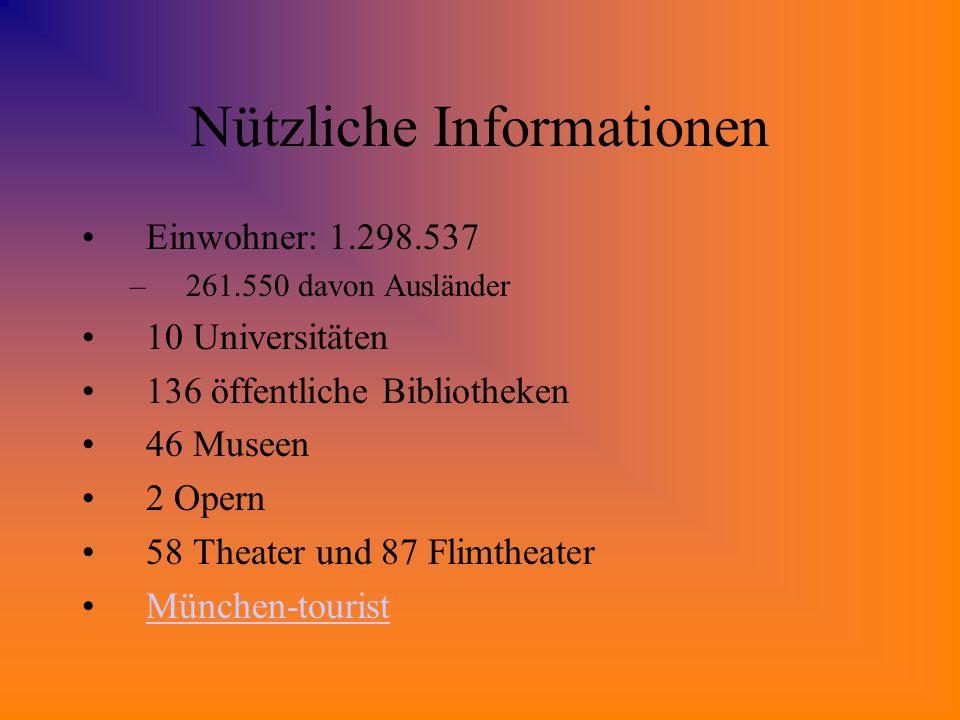 Nützliche Informationen Einwohner: 1.298.537 –261.550 davon Ausländer 10 Universitäten 136 öffentliche Bibliotheken 46 Museen 2 Opern 58 Theater und 8