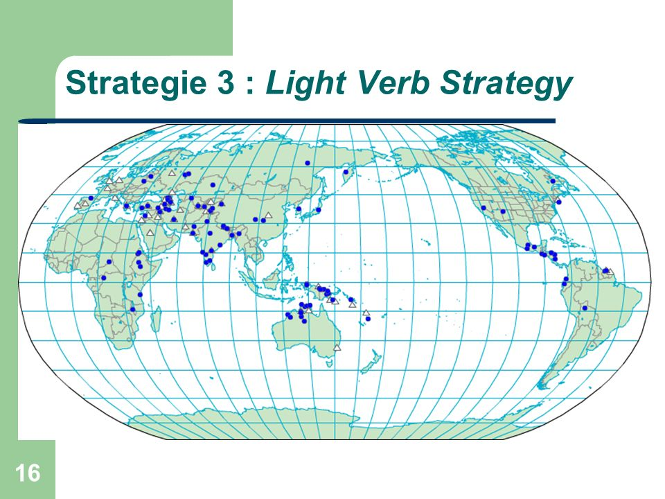 16 Strategie 3 : Light Verb Strategy