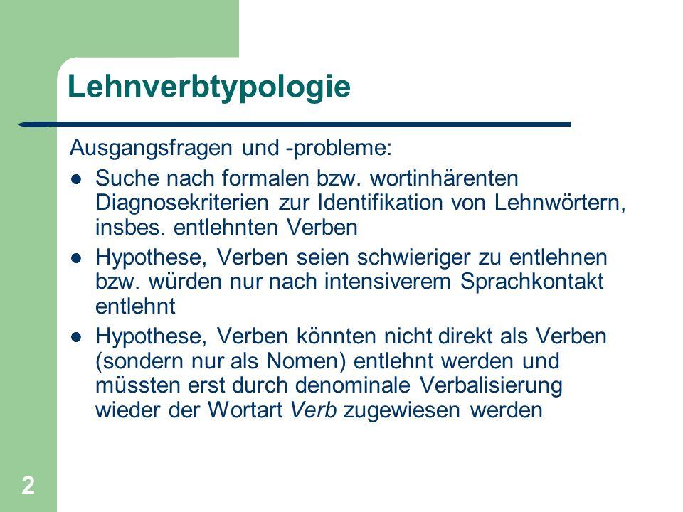 2 Lehnverbtypologie Ausgangsfragen und -probleme: Suche nach formalen bzw.