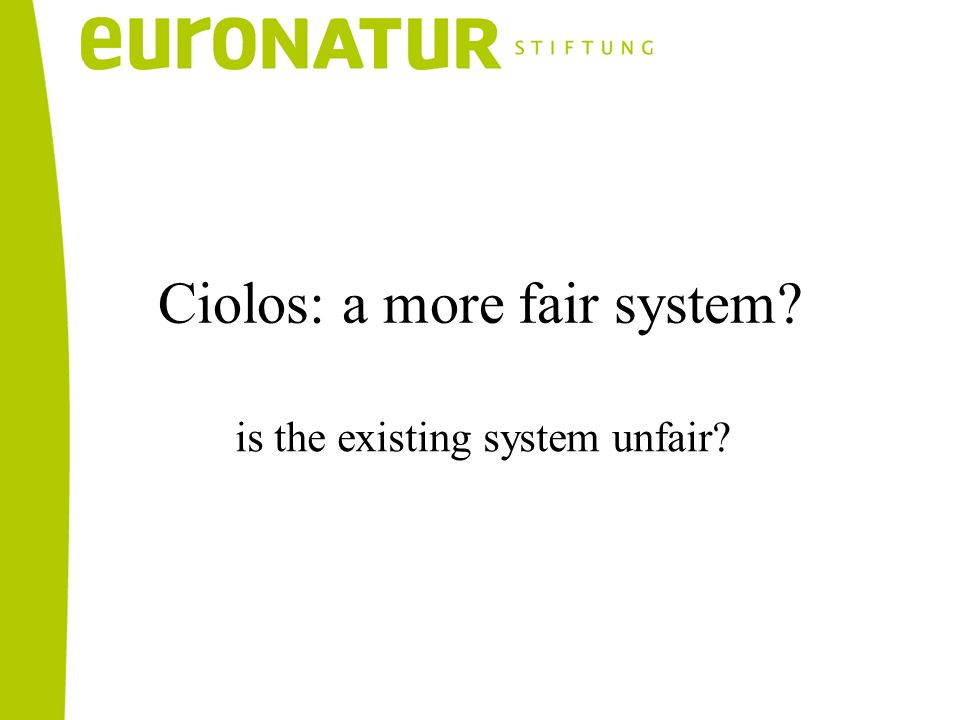 is the existing system unfair Ciolos: a more fair system