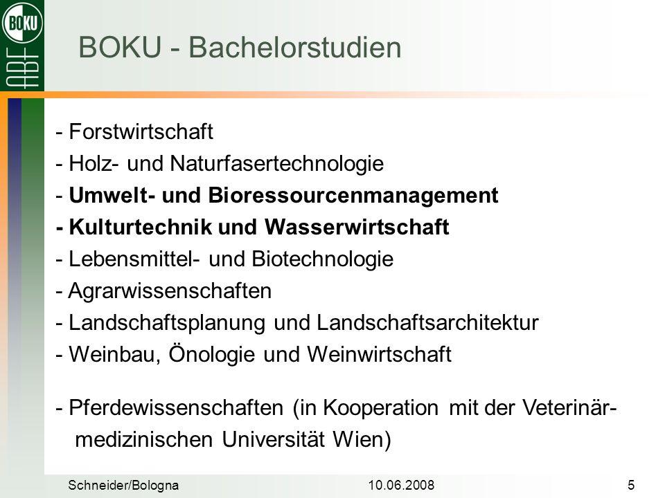 Schneider/Bologna10.06.20085 - Forstwirtschaft - Holz- und Naturfasertechnologie - Umwelt- und Bioressourcenmanagement - Kulturtechnik und Wasserwirts
