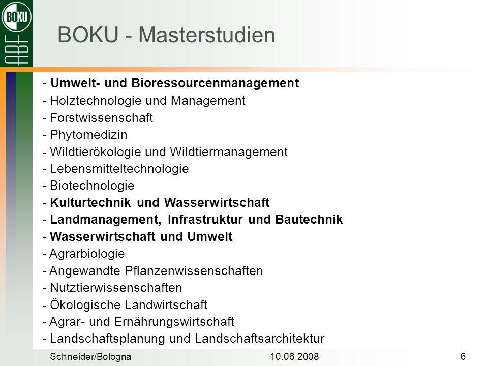 Schneider/Bologna10.06.20086 - Umwelt- und Bioressourcenmanagement - Holztechnologie und Management - Forstwissenschaft - Phytomedizin - Wildtierökolo