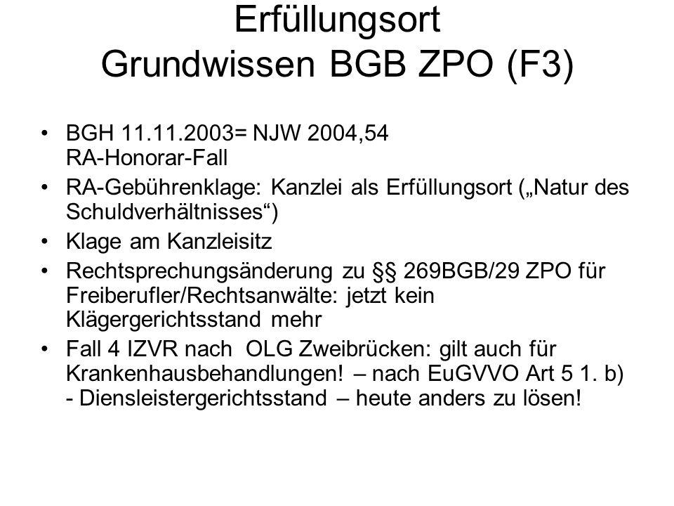 Erfüllungsort Grundwissen BGB ZPO (F3) BGH 11.11.2003= NJW 2004,54 RA-Honorar-Fall RA-Gebührenklage: Kanzlei als Erfüllungsort (Natur des Schuldverhäl