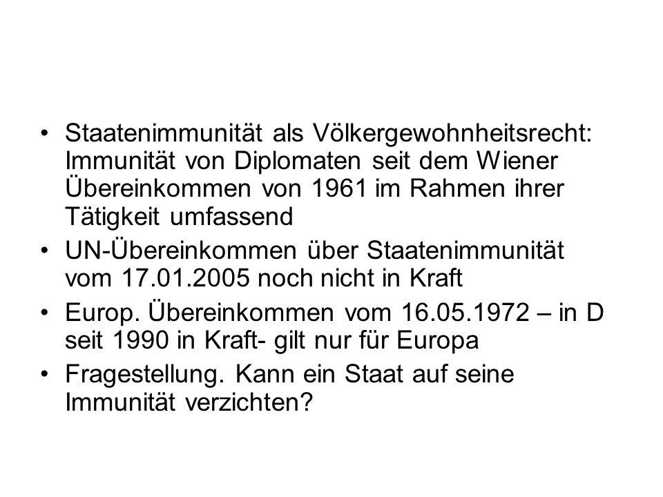 Staatenimmunität als Völkergewohnheitsrecht: Immunität von Diplomaten seit dem Wiener Übereinkommen von 1961 im Rahmen ihrer Tätigkeit umfassend UN-Üb