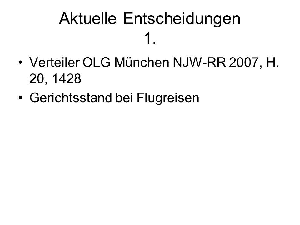 Aktuelle Entscheidungen 1. Verteiler OLG München NJW-RR 2007, H. 20, 1428 Gerichtsstand bei Flugreisen
