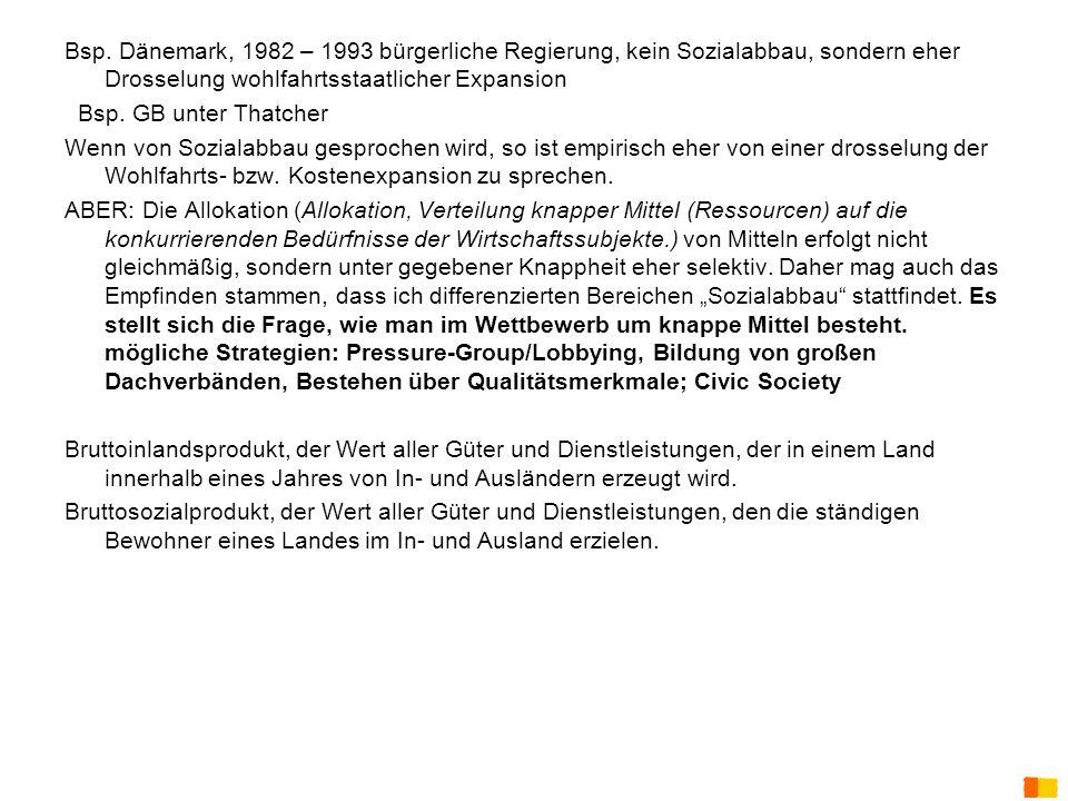 J. Petscharnig & G. Spiel Bsp. Dänemark, 1982 – 1993 bürgerliche Regierung, kein Sozialabbau, sondern eher Drosselung wohlfahrtsstaatlicher Expansion