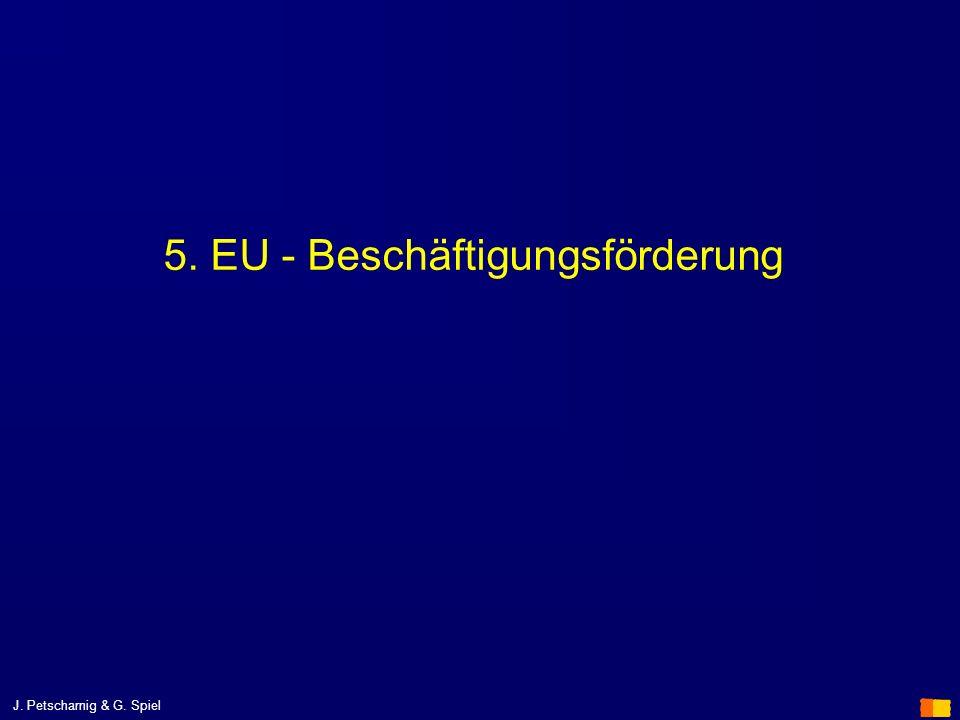 J. Petscharnig & G. Spiel 5. EU - Beschäftigungsförderung