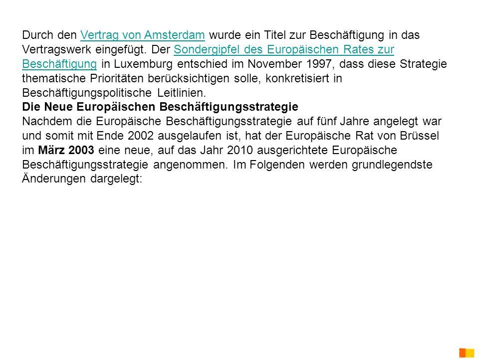 J. Petscharnig & G. Spiel Durch den Vertrag von Amsterdam wurde ein Titel zur Beschäftigung in das Vertragswerk eingefügt. Der Sondergipfel des Europä