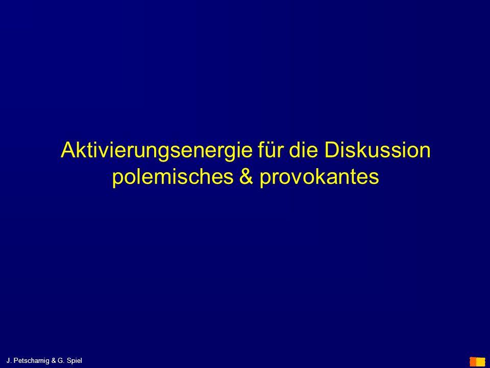J. Petscharnig & G. Spiel Aktivierungsenergie für die Diskussion polemisches & provokantes