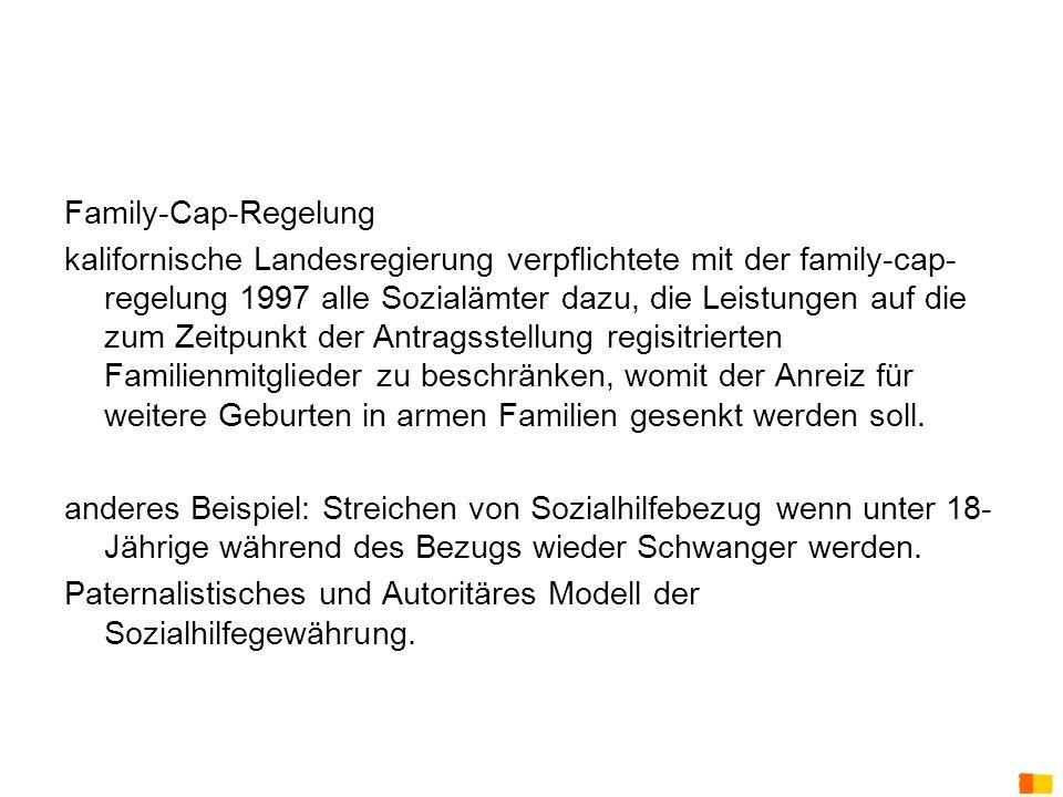 J. Petscharnig & G. Spiel Family-Cap-Regelung kalifornische Landesregierung verpflichtete mit der family-cap- regelung 1997 alle Sozialämter dazu, die