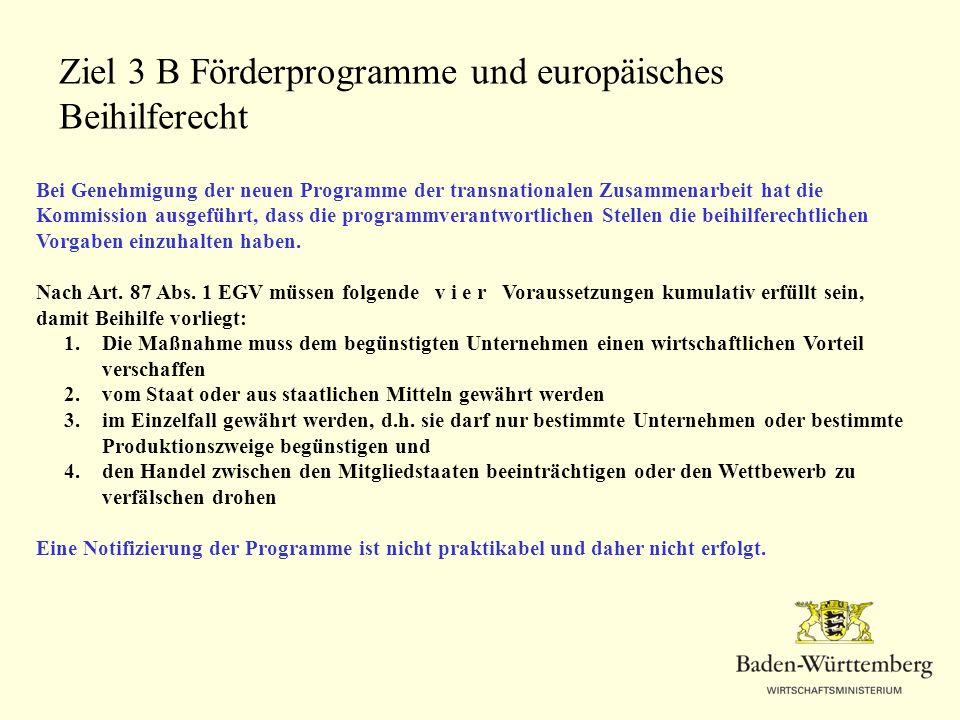 Bei Genehmigung der neuen Programme der transnationalen Zusammenarbeit hat die Kommission ausgeführt, dass die programmverantwortlichen Stellen die be