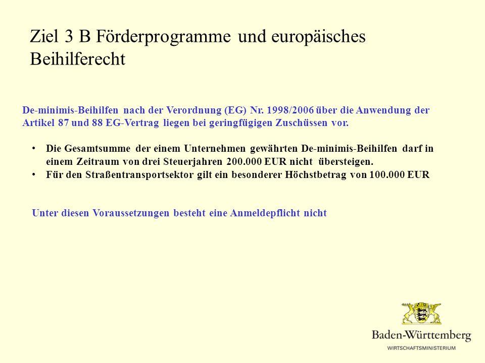 De-minimis-Beihilfen nach der Verordnung (EG) Nr. 1998/2006 über die Anwendung der Artikel 87 und 88 EG-Vertrag liegen bei geringfügigen Zuschüssen vo