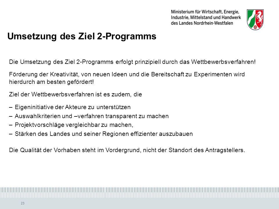 23 Die Umsetzung des Ziel 2-Programms erfolgt prinzipiell durch das Wettbewerbsverfahren.