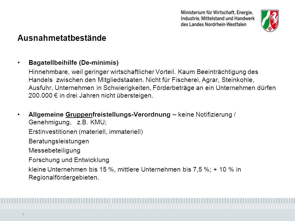 7 Ausnahmetatbestände Bagatellbeihilfe (De-minimis) Hinnehmbare, weil geringer wirtschaftlicher Vorteil.