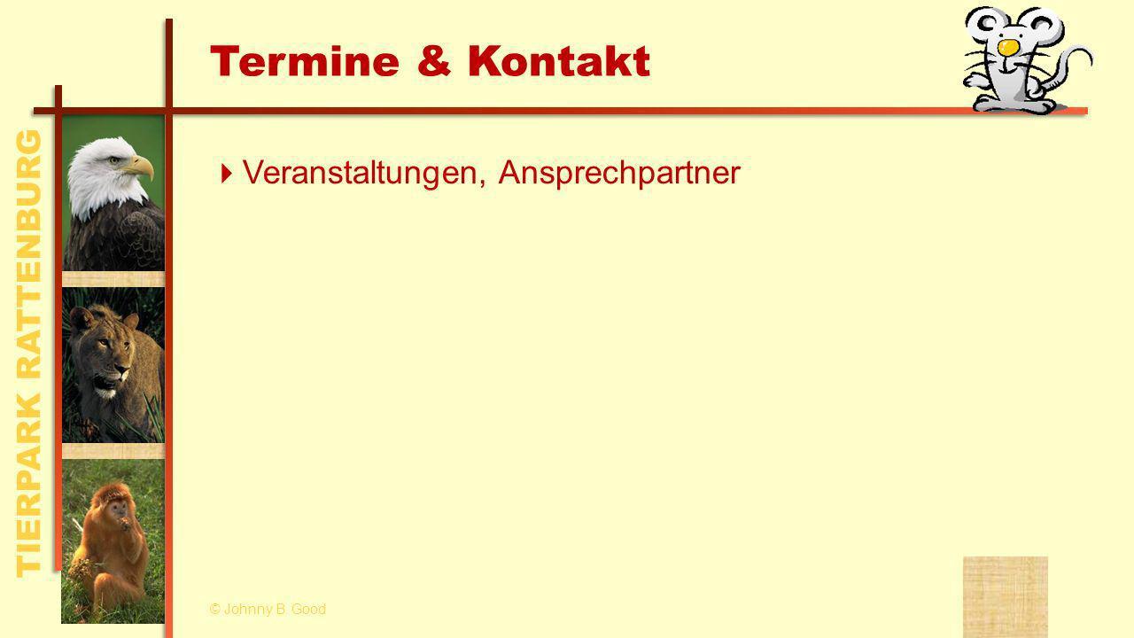 TIERPARK RATTENBURG Termine & Kontakt Veranstaltungen, Ansprechpartner © Johnny B. Good