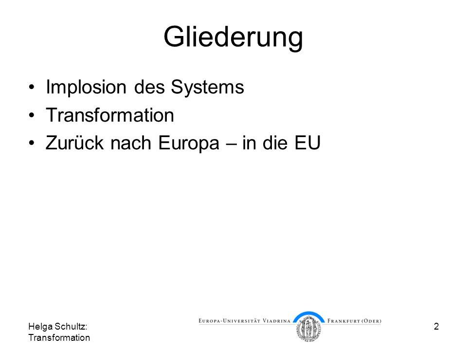 Helga Schultz: Transformation 33 Bilanz Diejenigen Länder des ehemaligen Ostblocks, die seit Mai 2004 in der EU sind, haben eine spürbare Stabilisierung von Institutionen, Rechtssystem, Währung und Wirtschaft erreicht.
