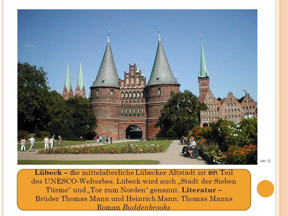 Lübeck – d ie mittelalterliche Lübecker Altstadt ist ein Teil des UNESCO-Welterbes.