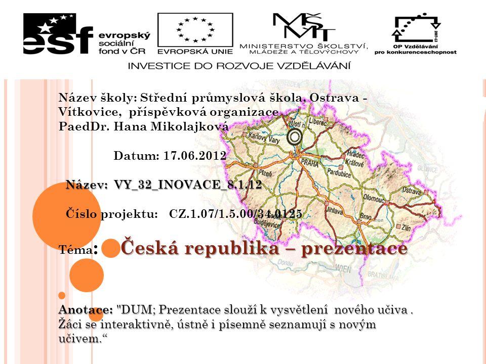 Název školy: Střední průmyslová škola, Ostrava - Vítkovice, příspěvková organizace PaedDr.