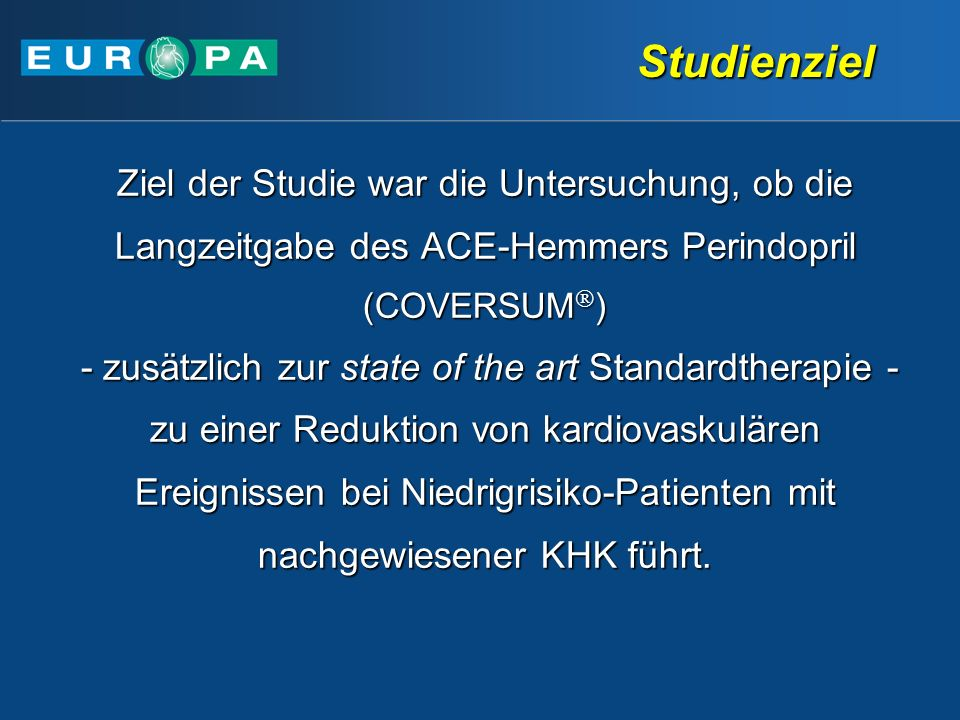 Ziel der Studie war die Untersuchung, ob die Langzeitgabe des ACE-Hemmers Perindopril (COVERSUM ) - zusätzlich zur state of the art Standardtherapie -