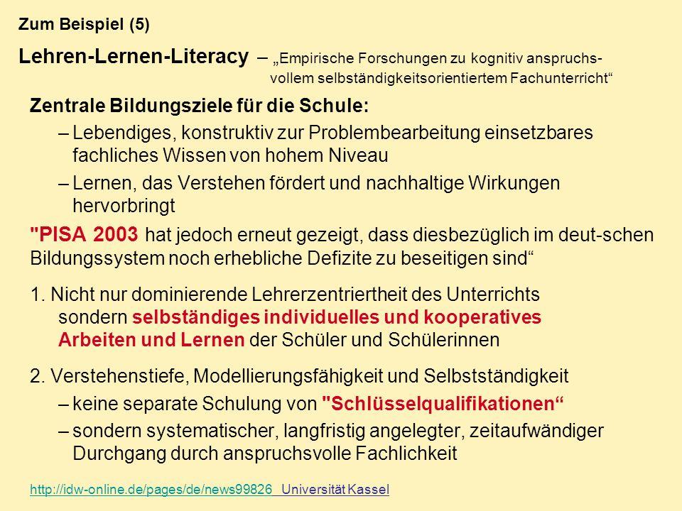 Zum Beispiel (5) Lehren-Lernen-Literacy – Empirische Forschungen zu kognitiv anspruchs- vollem selbständigkeitsorientiertem Fachunterricht Zentrale Bi