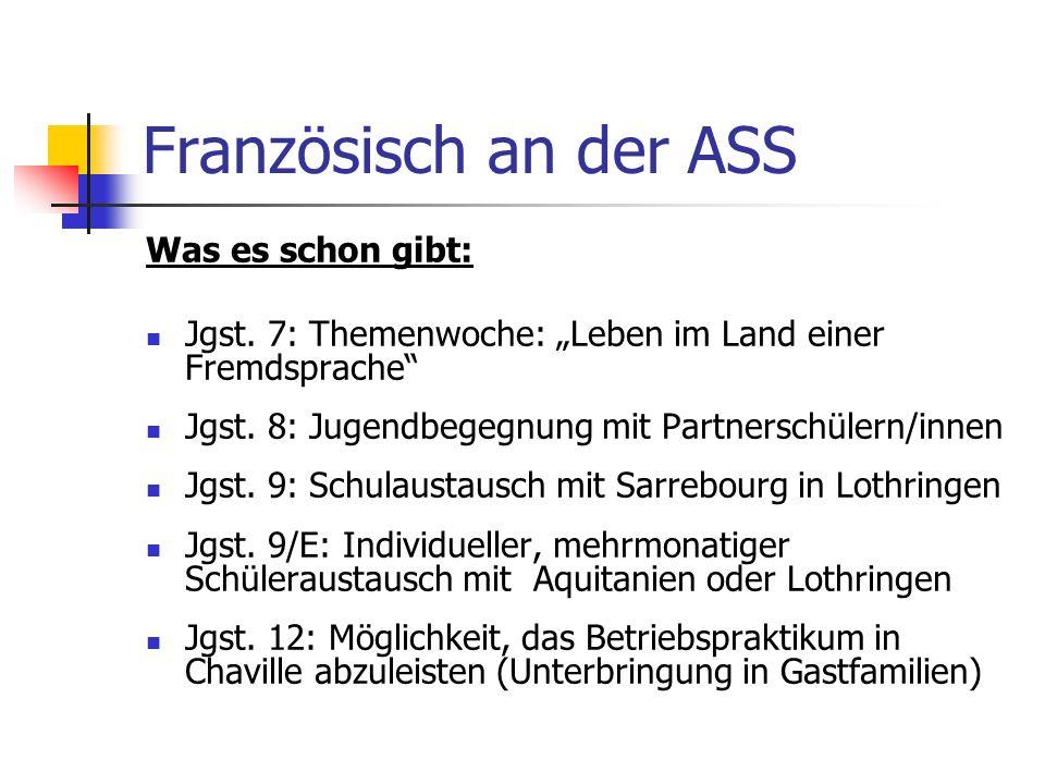 Französisch an der ASS Was es schon gibt: Jgst.