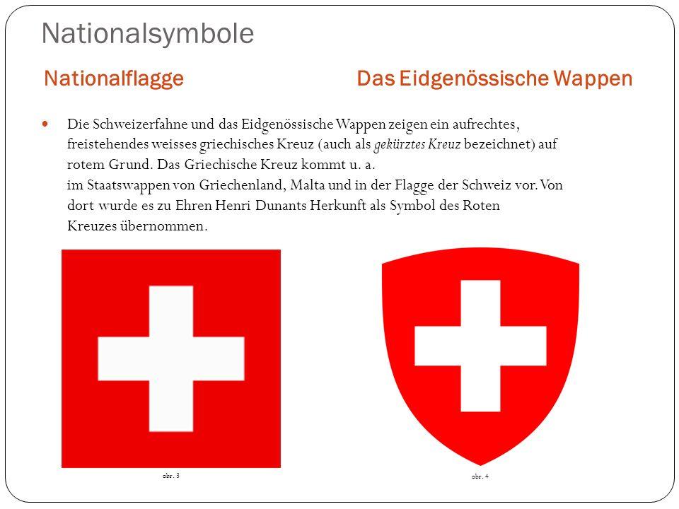 Nationalsymbole NationalflaggeDas Eidgenössische Wappen Die Schweizerfahne und das Eidgenössische Wappen zeigen ein aufrechtes, freistehendes weisses griechisches Kreuz (auch als gekürztes Kreuz bezeichnet) auf rotem Grund.